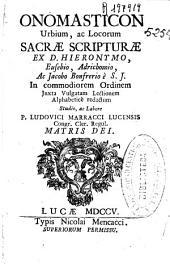 Onomasticon urbium, ac locorum Sacrae Scripturae ex d. Hieronymo, Eusebio ...