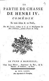 La partie de chasse de Henri IV: comédie en trois actes et en prose