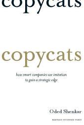 Copycats: How Smart Companies Use Imitation to Gain a Strategic Edge