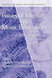 Issues of Identity in Music Education: Narratives and Practices