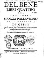 Del Bene, libri quattro, del cardinale Sforza Pallavicino