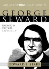 George Seward: America's First Great Runner