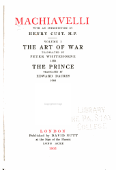 Machiavelli: The art of war, tr. by Peter Whitehorse, 1560. The prince, tr. by Edward Dacres. 1640