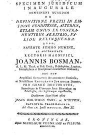 Specimen juridicum inaugurale continens quaedam de definitione pretii in emtione venditione, alterius, etiam unius ex contrahentibus arbitrio, valide relinquenda: quod ... ex auctoritate ... Joannis Bosman ...