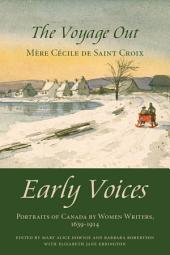 The Voyage Out: Early Voices — Portraits of Canada by Women Writers, 1639–1914