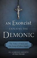 An Exorcist Explains the Demonic PDF