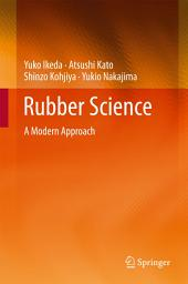 Rubber Science: A Modern Approach