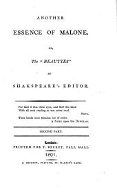 Another essence of Malone, or, The 'beauties' of Shakspeare's editor [by G. Hardinge].