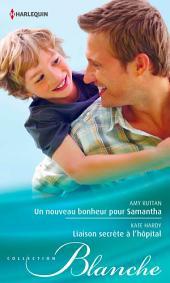 Un nouveau bonheur pour Samantha - Liaison secrète à l'hôpital