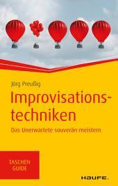 Improvisationstechniken: Das Unerwartete souverän meistern