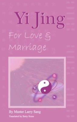 Yi Jing for Love and Marriage PDF
