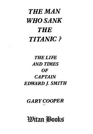 The Man who Sank the Titanic