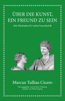 Marcus Tullius Cicero    ber die Kunst ein Freund zu sein PDF