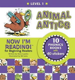 Now I m Reading   Animal Antics   Level 1