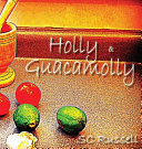 Holly and Guacamolly