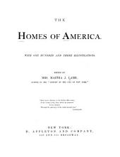 The Homes of America: With One Hundred and Three Illustrations, Volume 30