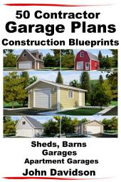 50 Contractor Garage Plans Construction Blueprints - Sheds, Barns, Garages, Apartment Garages