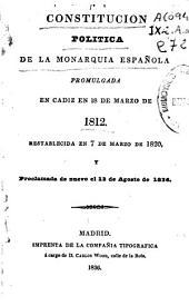 Constitución de la monarquía española promulgada en Cadiz en 18 de marzo de 1820 y proclamada de nuevo el 13 de agosto de 1836