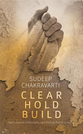 Clear Hold Build  Business and Human Rights in India PDF