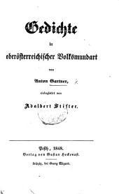 Gedichte in oberösterreichischer Volksmundart ... eingeleitet von A. Stifter