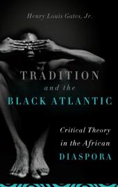 Tradition and the Black Atlantic: Critical Theory in the African Diaspora