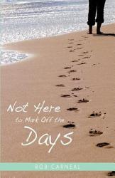 Not Here To Mark Off The Days Book PDF
