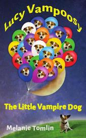 Lucy Vampoosy The Little Vampire Dog