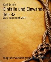 Einfälle und Einwände, Teil 32: Aus: Tagebuch 2011