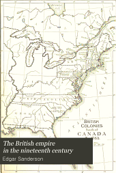 The British Empire in the Nineteenth Century: Its Progress and Expansion at Home and Abroad : Comprising a Description and History of the British Colonies and Dependencies, Volume 1