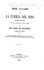 Don Alvaro, ó, La fuerza del sino: drama original en cinco jornadas en prosa y verso