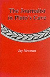 The Journalist in Plato's Cave