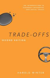 Trade-Offs: An Introduction to Economic Reasoning and Social Issues, Second Edition