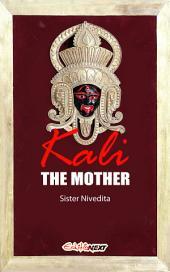 Kali The Mother: Hindu Goddess