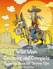 Wild West Cowboys and Cowgirls Coloring Book for Grown-Ups 1