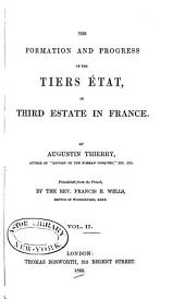 The Formation and Progress of the Tiers État, Or Third Estate in France: Volume 2