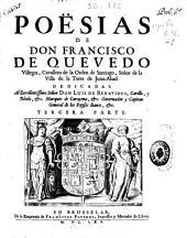 Poësias de don Francisco de Quevedo Villegas, Cavallero de la Orden de Santiago, ...: tercera parte
