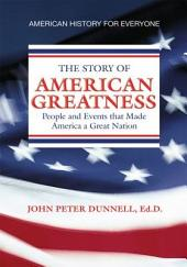 AMERICAN GREATNESS: People and Events that Made America a Great Nation