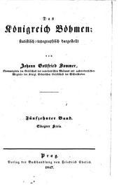 Das Königreich Böhmen: Bd. Elbogner Kreis. 1847