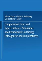Comparison of Type I and Type II Diabetes: Similarities and Dissimilarities in Etiology, Pathogenesis, and Complications