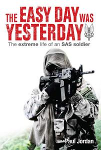 The Easy Day Was Yesterday Book