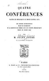 Quatre conférences faites en Belgique au mois d'avril 1874