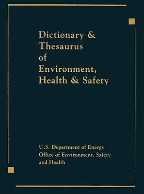 Dictionary & Thesaurus of Environment, Health & Safety
