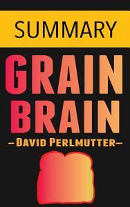 Grain Brain by Dr. David Perlmutter -- Summary