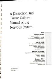 A Dissection and Tissue Culture Manual of the Nervous System