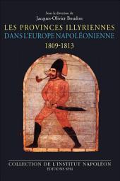 Les Provinces illyriennes dans l'Europe napoléonienne (1809-1813)