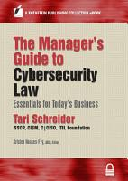 The Manager   s Guide to Cybersecurity Law PDF