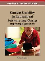 Student Usability in Educational Software and Games  Improving Experiences PDF