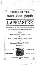 Cruise of the United States Flag-ship,Lancaster, Cruise of 1884-87: Including a Few Words on Her First Cruise in European Waters