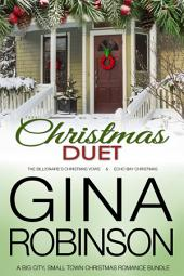 Christmas Duet: A Big City, Small Town Christmas Romance Bundle