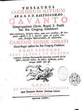 Thesaurus sacrorum rituum, adjectis ...additionibus Cajetani Mariae Merati